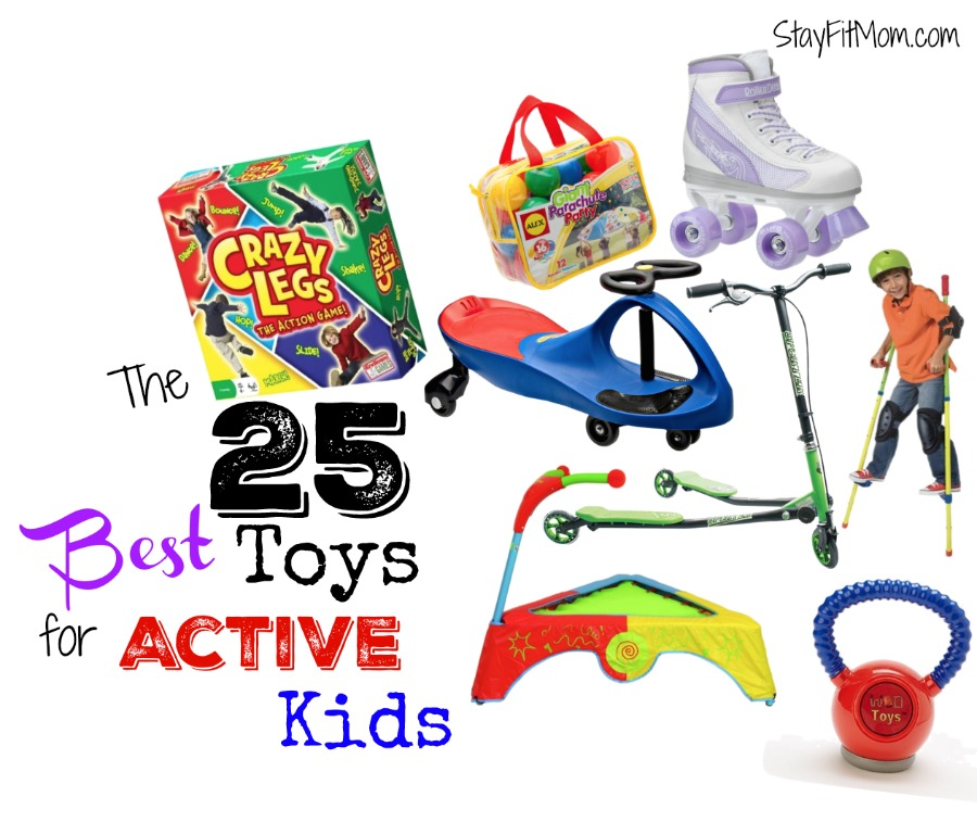 What Makes A Kids Favorite Toy : The best toys for active kids stay fit mom
